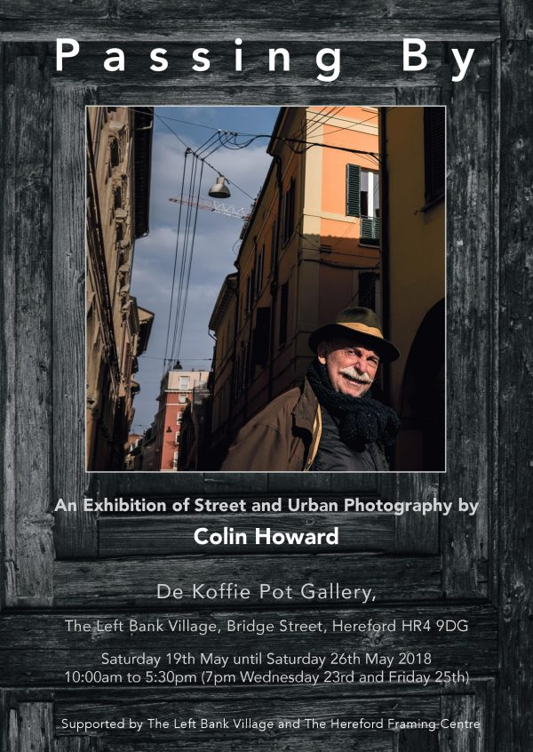 """Passing By"" an Exhibition of Street and Urban Photography by Colin Howard @ De Koffie Pot 