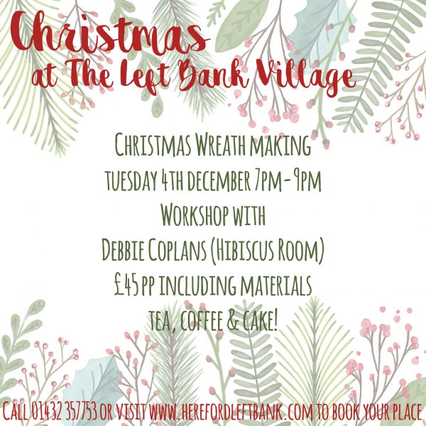 Christmas Wreath Making Workshop @ The Left Bank Village   England   United Kingdom