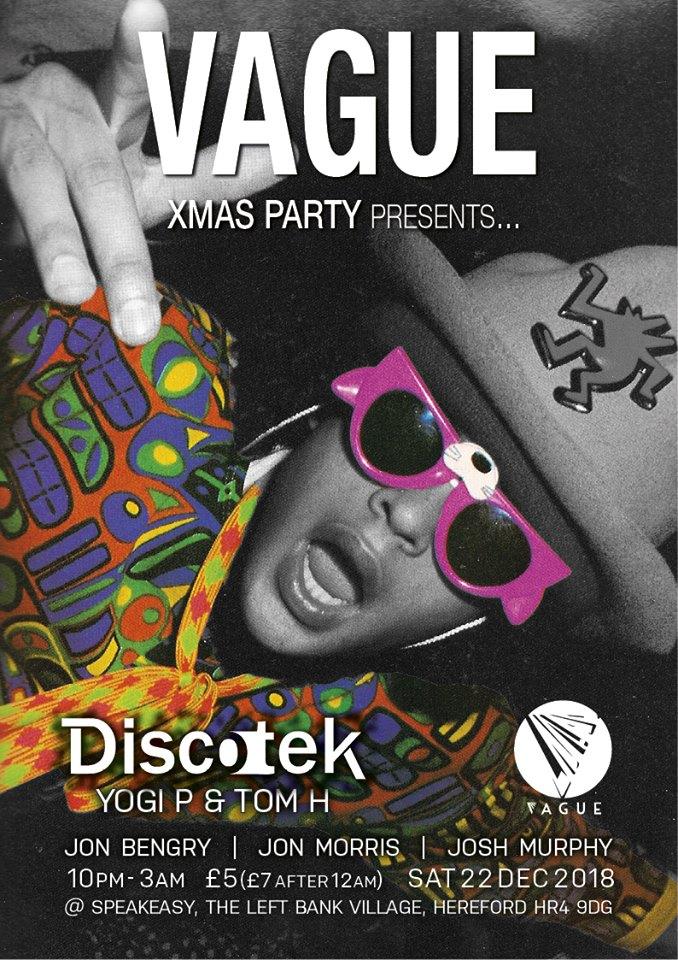 Vague: Xmas Party: Discotek (Yogi P & Tom H) @ The Speakeasy | England | United Kingdom