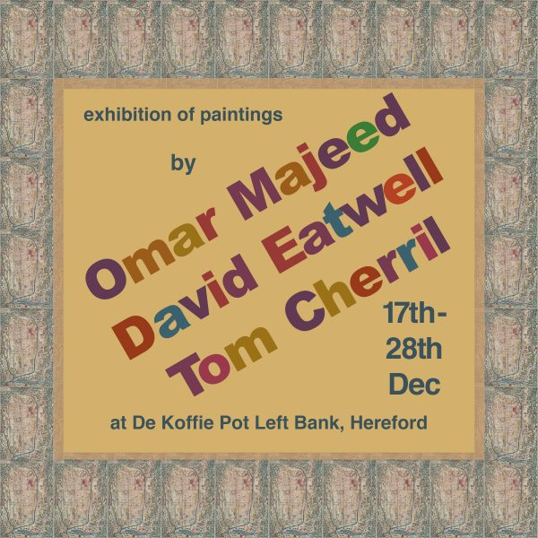 Exhibition - Omar Majeed, David Eatwell & Tom Cherril @ The Gallery Space, De Koffie Pot | England | United Kingdom